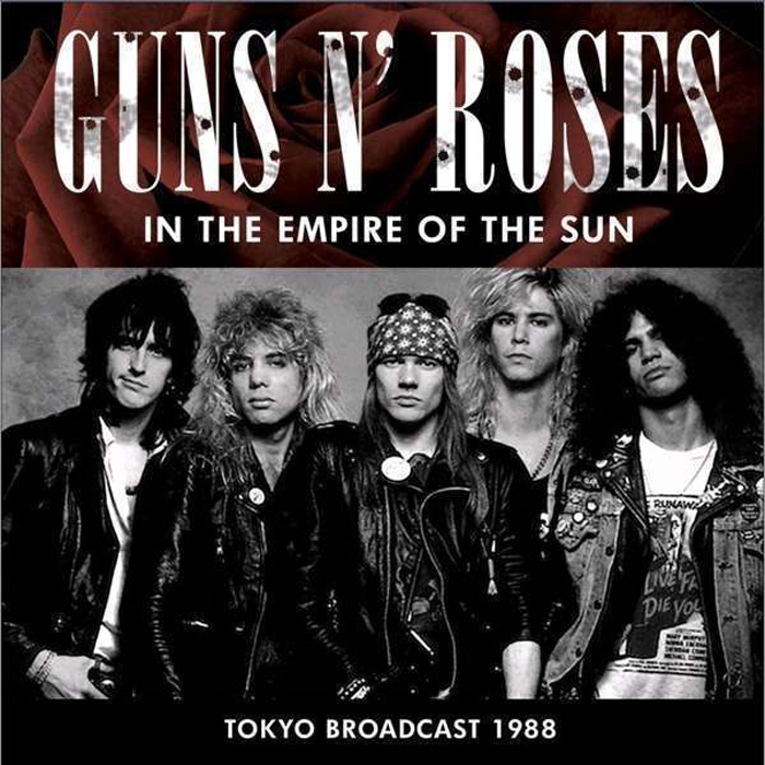 Guns N' Roses. In The Empire Of The Sun