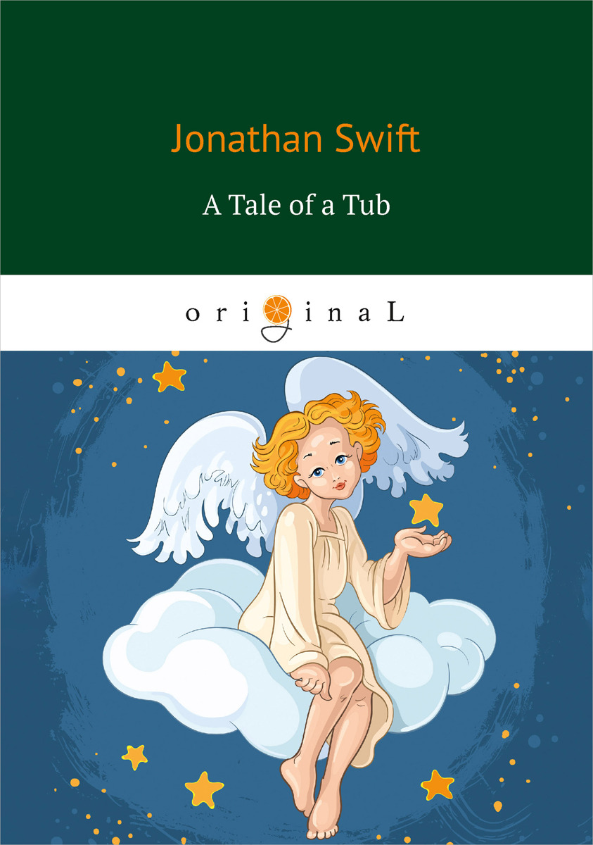 Jonathan Swift A Tale of a Tub swift jonathan a tale of a tub and the battle of the books