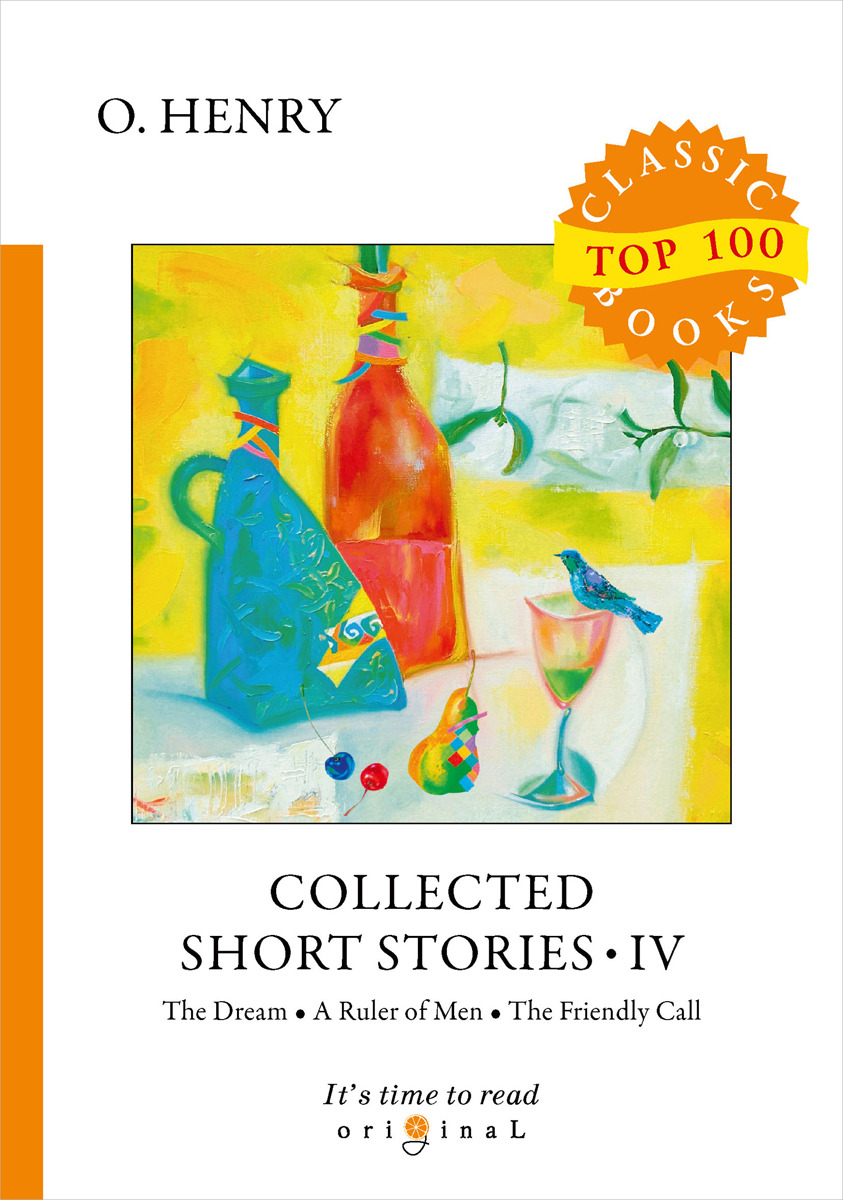 O. Henry Collected Short Stories IV o henry collected short stories xi