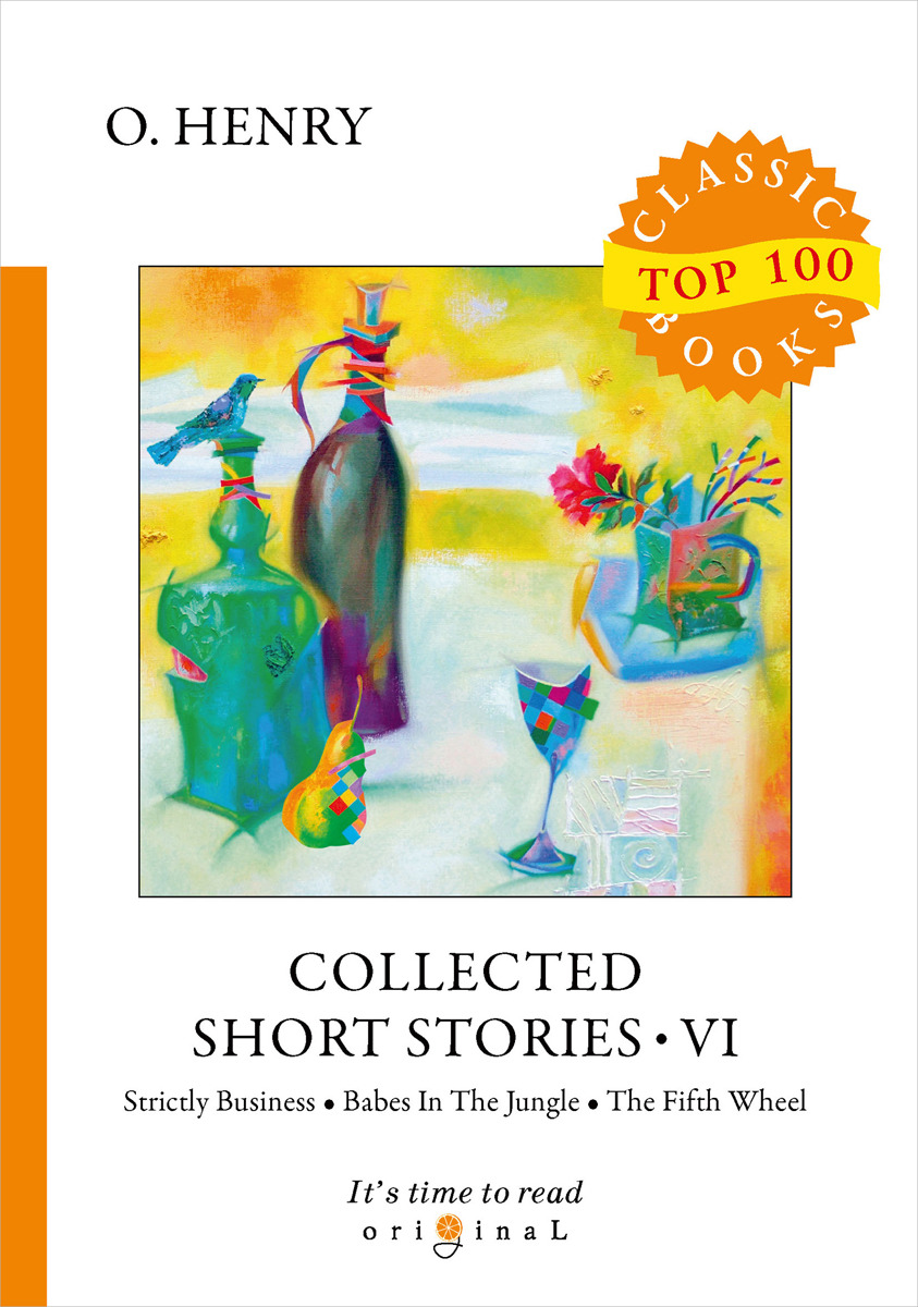 O. Henry Collected Short Stories VI o henry collected short stories xi