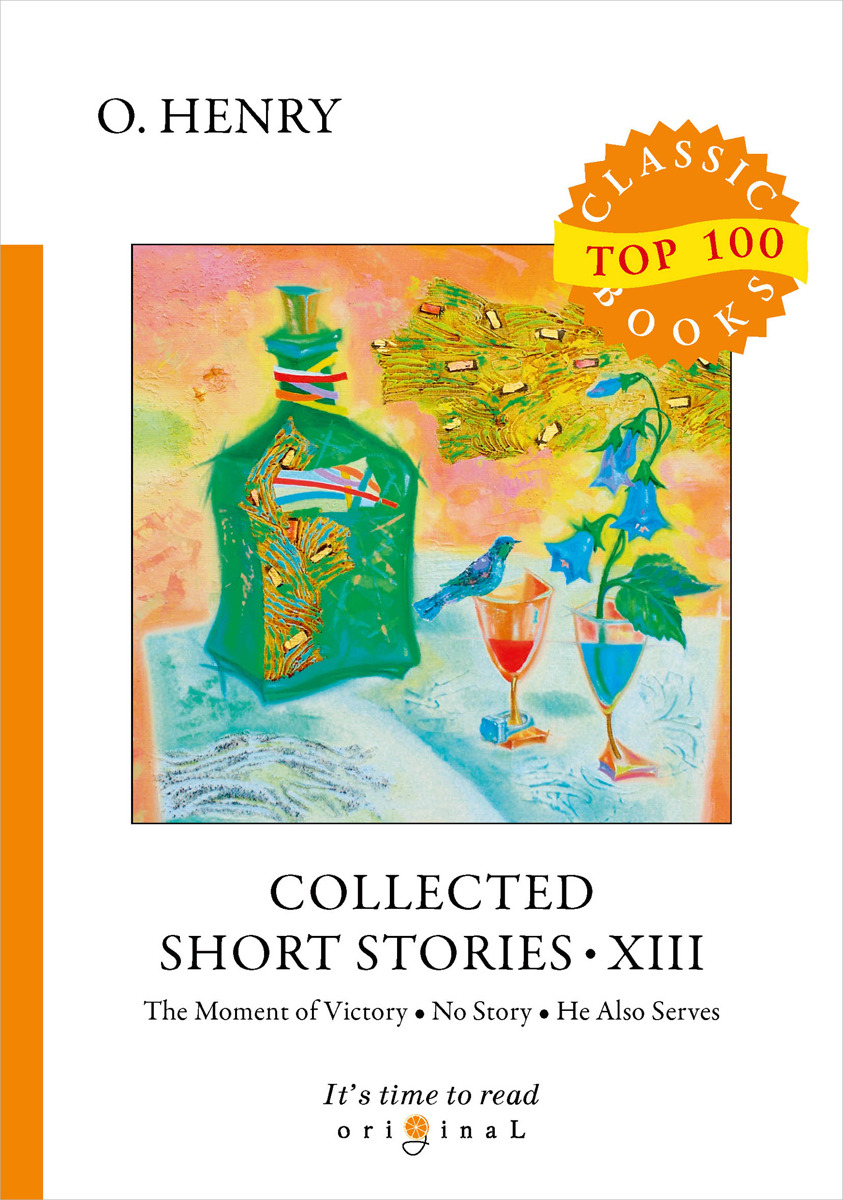 O. Henry Collected Short Stories XIII henry o collected short stories xii