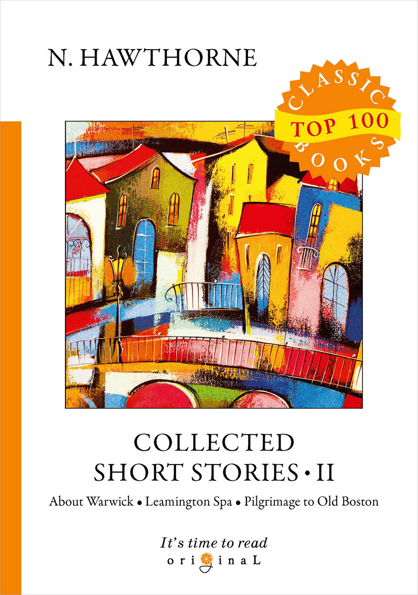N. Hawthorne Collected Short Stories II n hawthorne collected short stories i