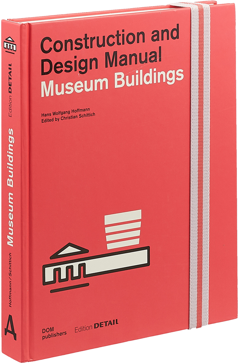 Museum Buildings: Construction and Design Manual school buildings construction and design manual