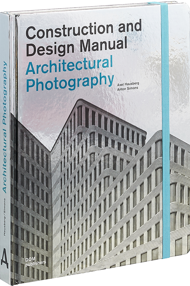 Architectural Photography: Construction and Design Manual digital design manual