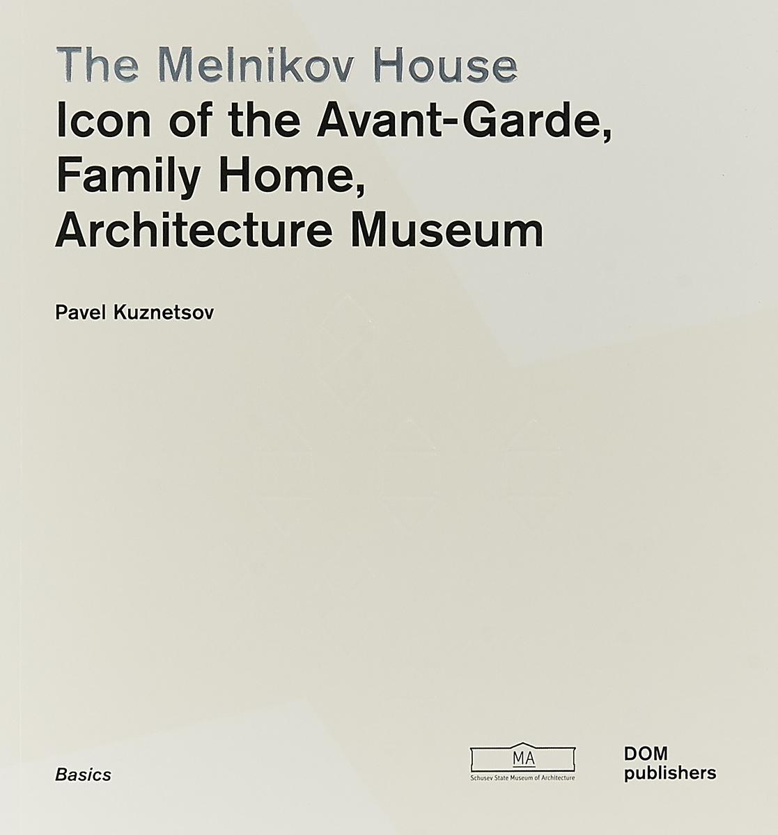 The Melnikov House: Icon of Modernism, Family Home, Architecture Museum konstantin melnikov and his house