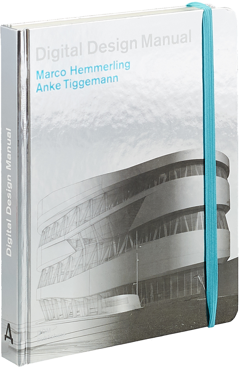 Фото - Digital Design Manual mario carpo the digital turn in architecture 1992 2012