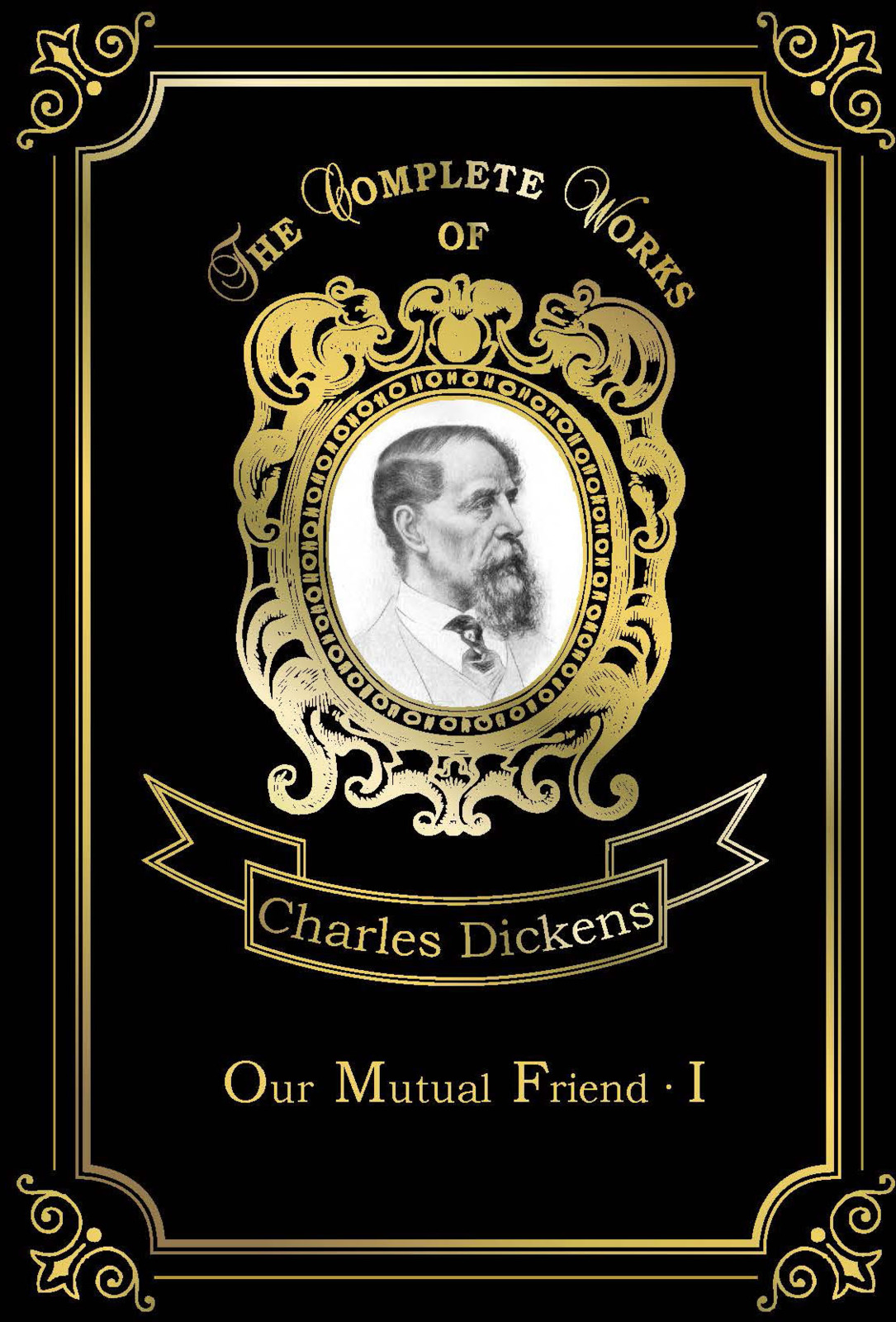 Charles Dickens Our Mutual Friend I charles dickens our mutual friend i