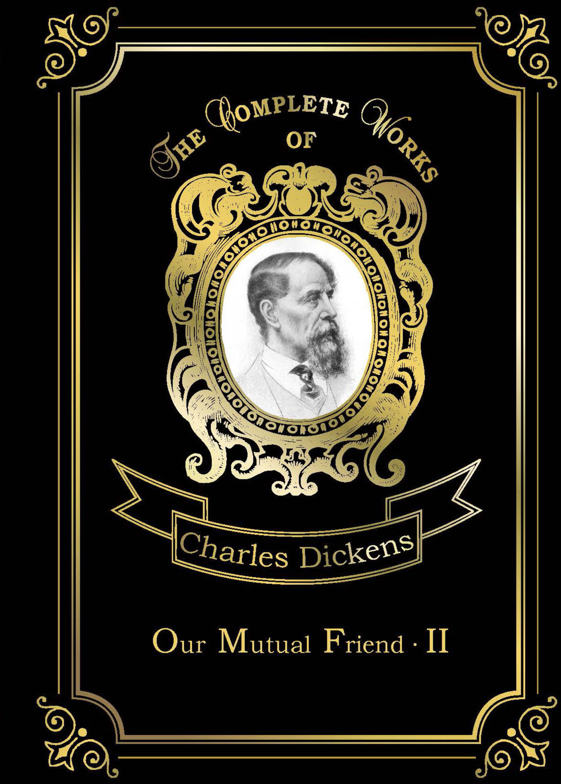 Charles Dickens Our Mutual Friend II charles dickens our mutual friend i