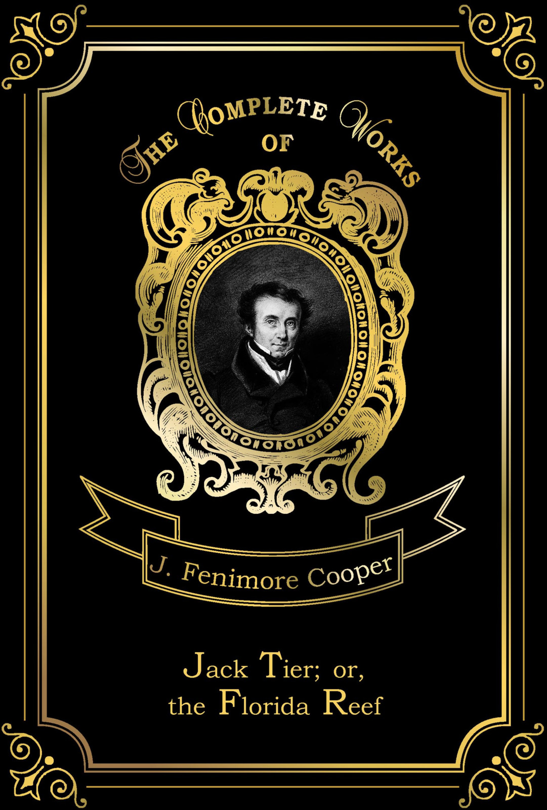 J. F. Cooper Jack Tier; or, the Florida Reef j f cooper the oak openings or the bee hunter