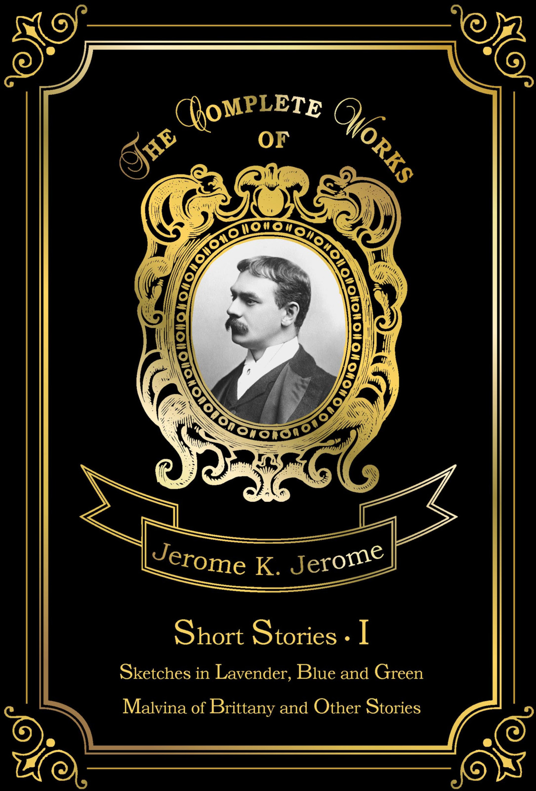 Jerome K. Jerome Short Stories I
