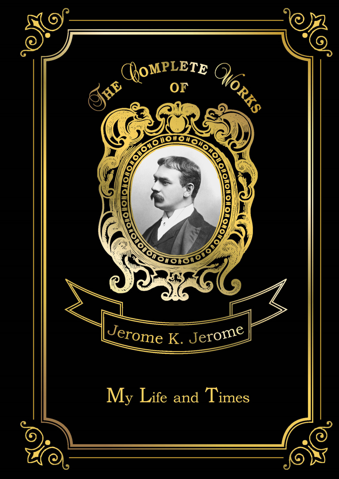 Jerome K. Jerome My Life and Times jerome j my life and times