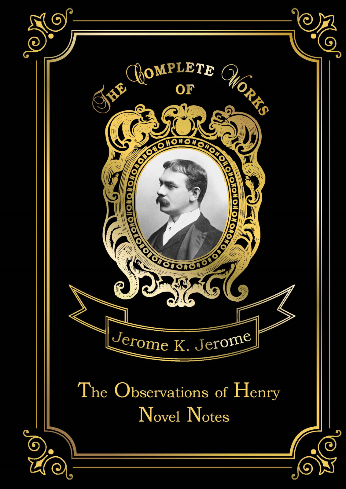Jerome K. Jerome The Observations of Henry: Novel Notes