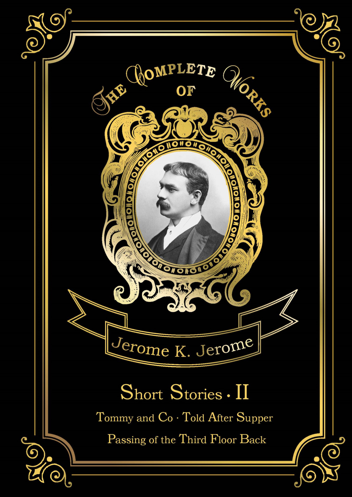 Jerome K. Jerome Short Stories II