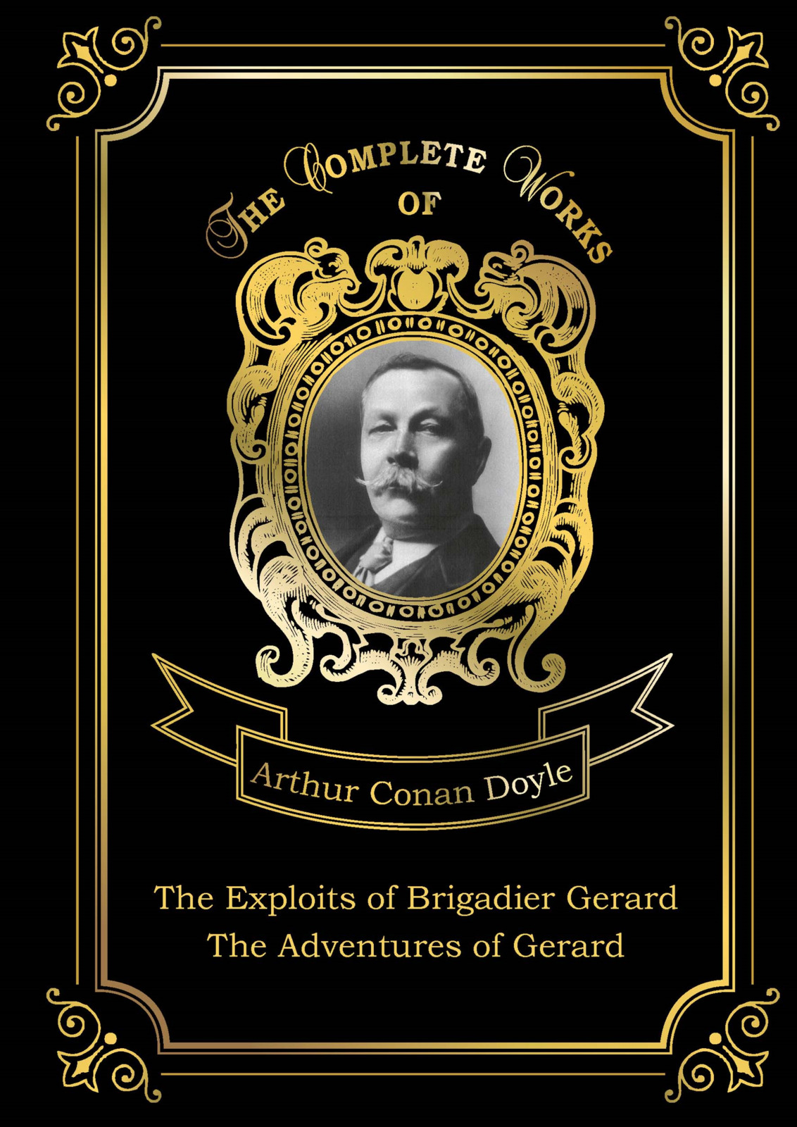 Фото - Arthur Conan Doyle The Exploits of Brigadier Gerard: The Adventures of Gerard arthur conan doyle the exploits of brigadier gerard