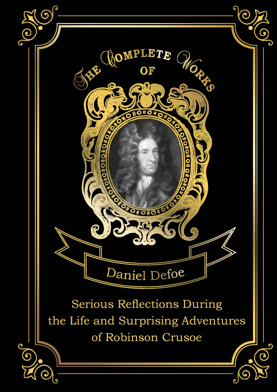 купить Daniel Defoe Serious Reflections During the Life and Surprising Adventures of Robinson Crusoe недорого