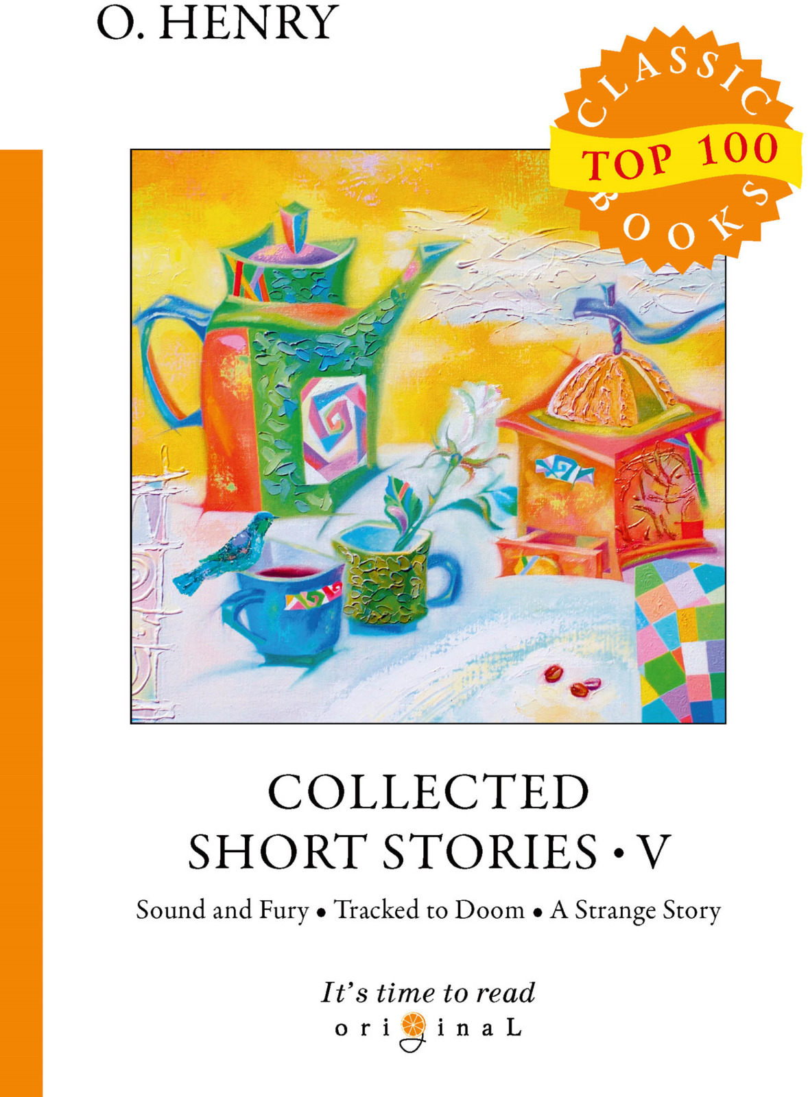 O. Henry Collected Short Stories V o henry the o henry short story collection volume i