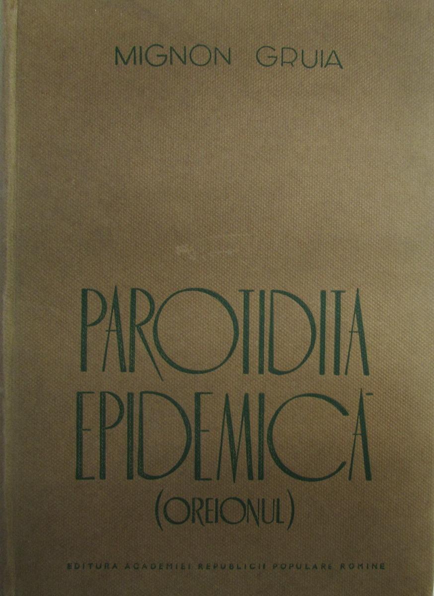 Mignon Gruia Parotidita Epidemica (Oreionul). Эпидемический паротидит