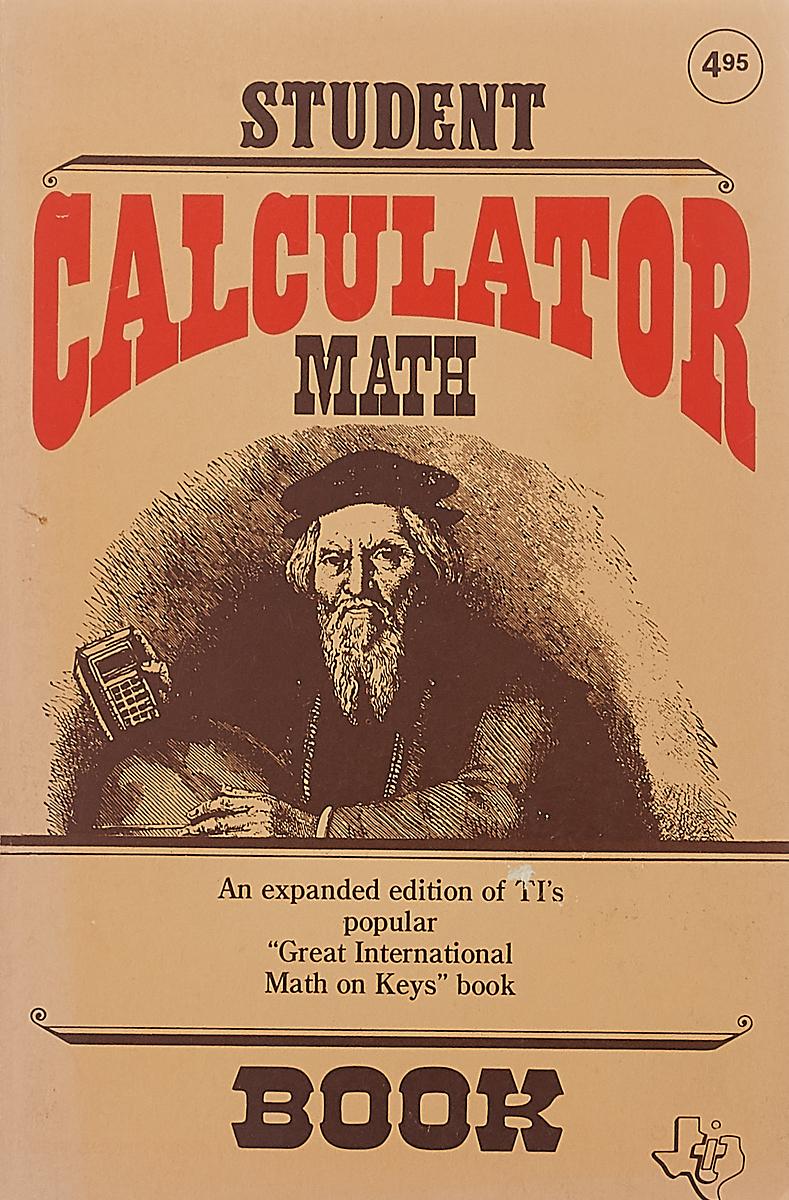 R. Oliva, L. Fowler Student Calculator Math donald smith j bond math the theory behind the formulas