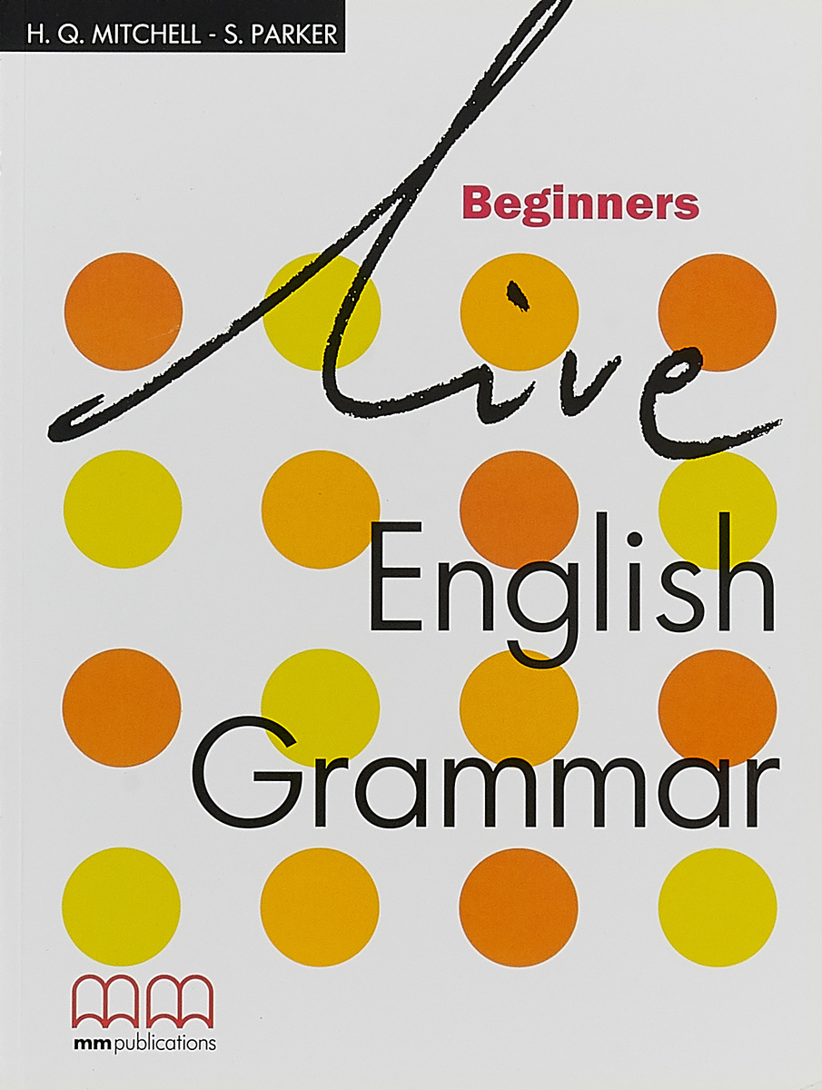 LIVE ENGLISH GRAMMAR BEGINNERS STUDENT'S BOOK lange franz j a german grammar for beginners