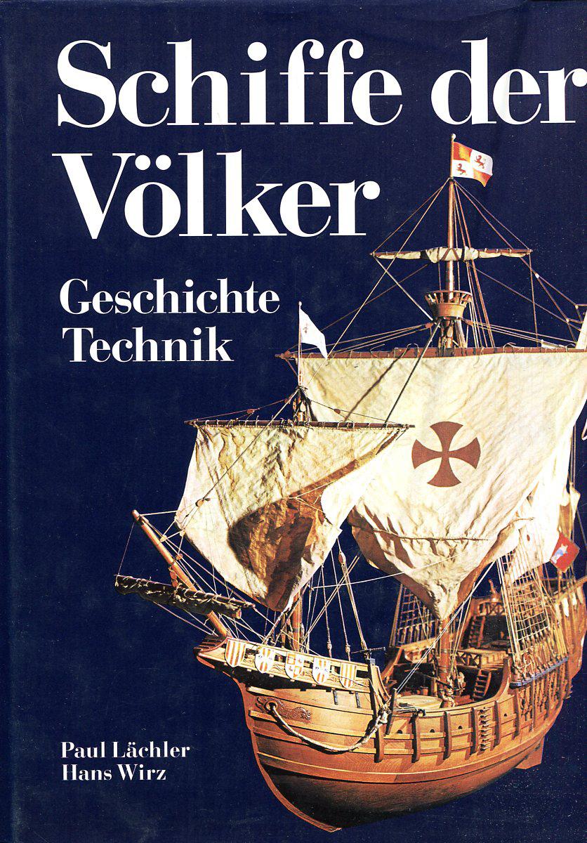 Paul Lächler, Hans Wirz Die Schiffe der Völker paul lächler hans wirz die schiffe der völker