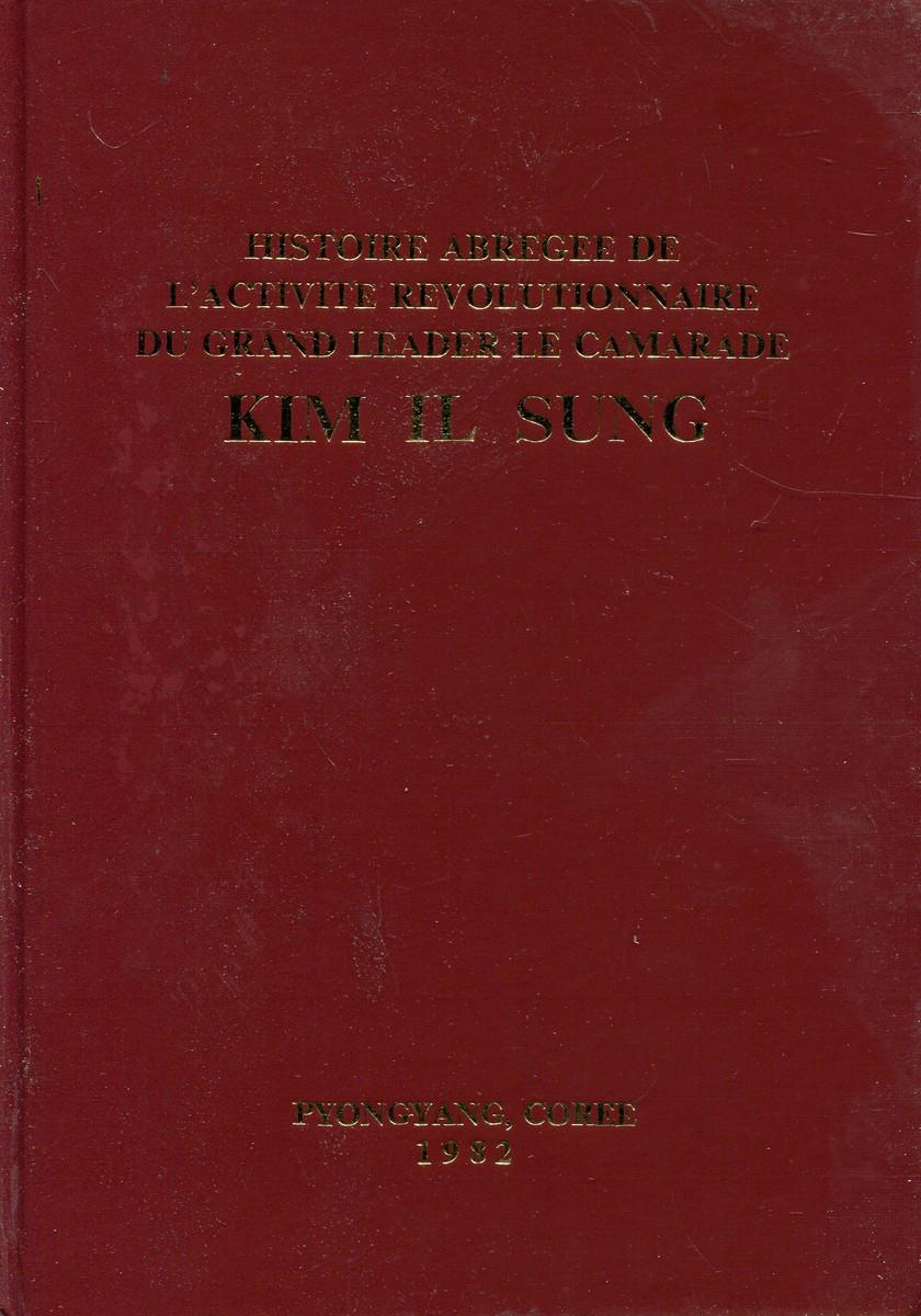Histoire abregee de l'activite revolutionnaire du grand leader le camarade Kim il Sung edmond poullet histoire de la joyeuse entree de brabant et de ses origines memoire couronne par l academie royale de belgique le 13 mai 1862
