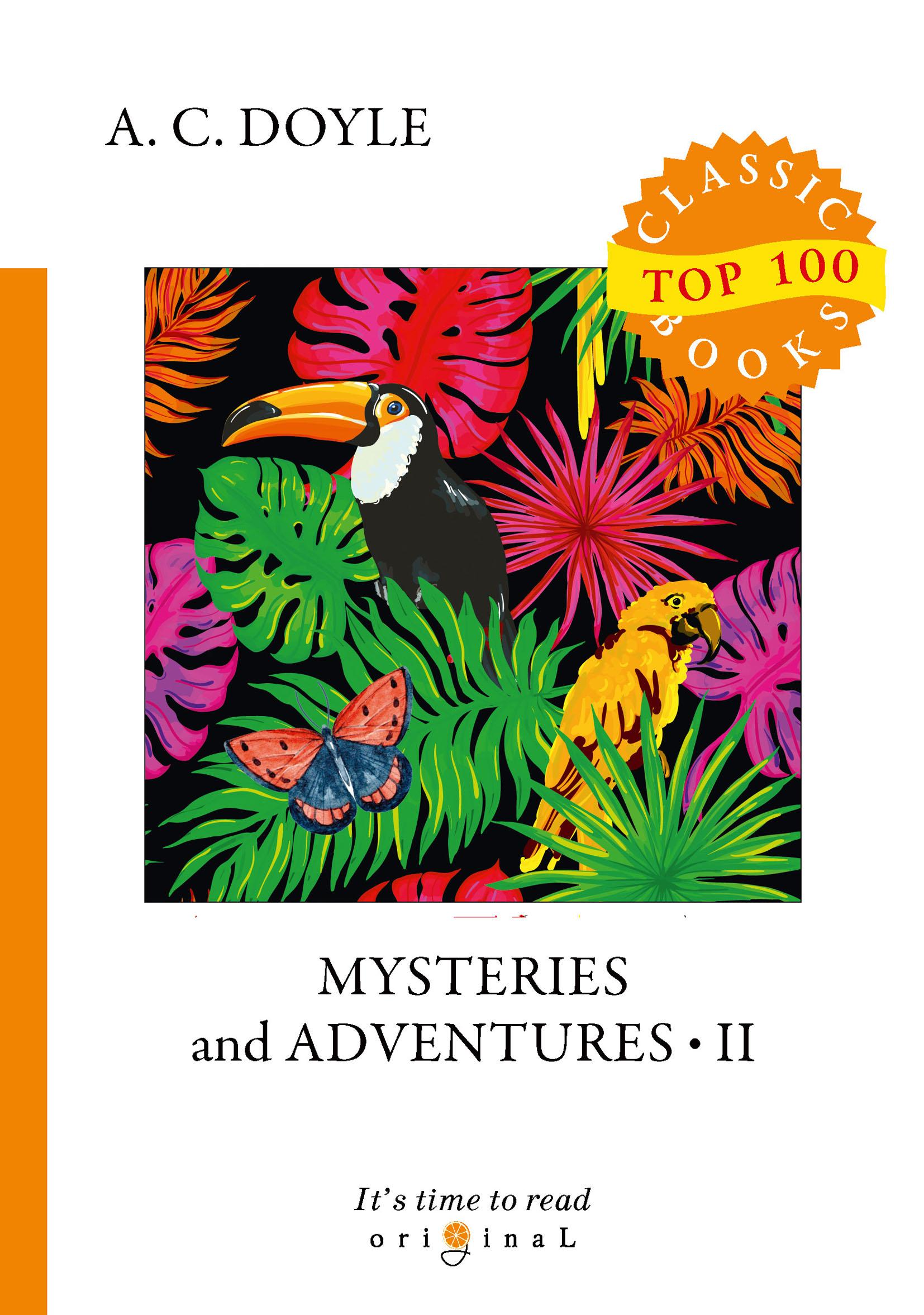 A. C. Doyle Mysteries and Adventures II doyle a c memories and adventures воспоминания и приключения на англ яз doyle a c