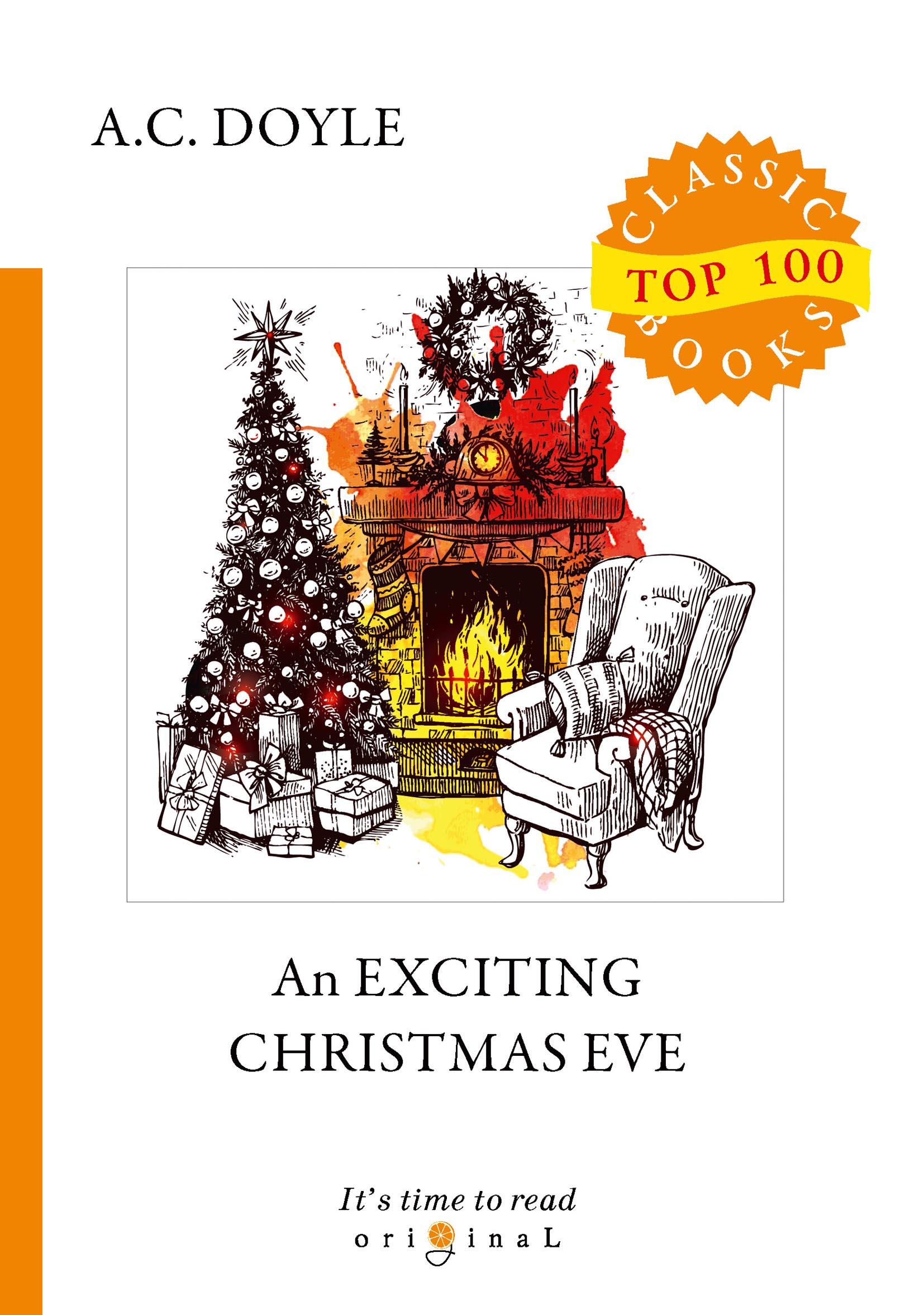 A. C. Doyle An Exciting Christmas Eve doyle a c the great boer war англо бурская война на англ яз doyle a c