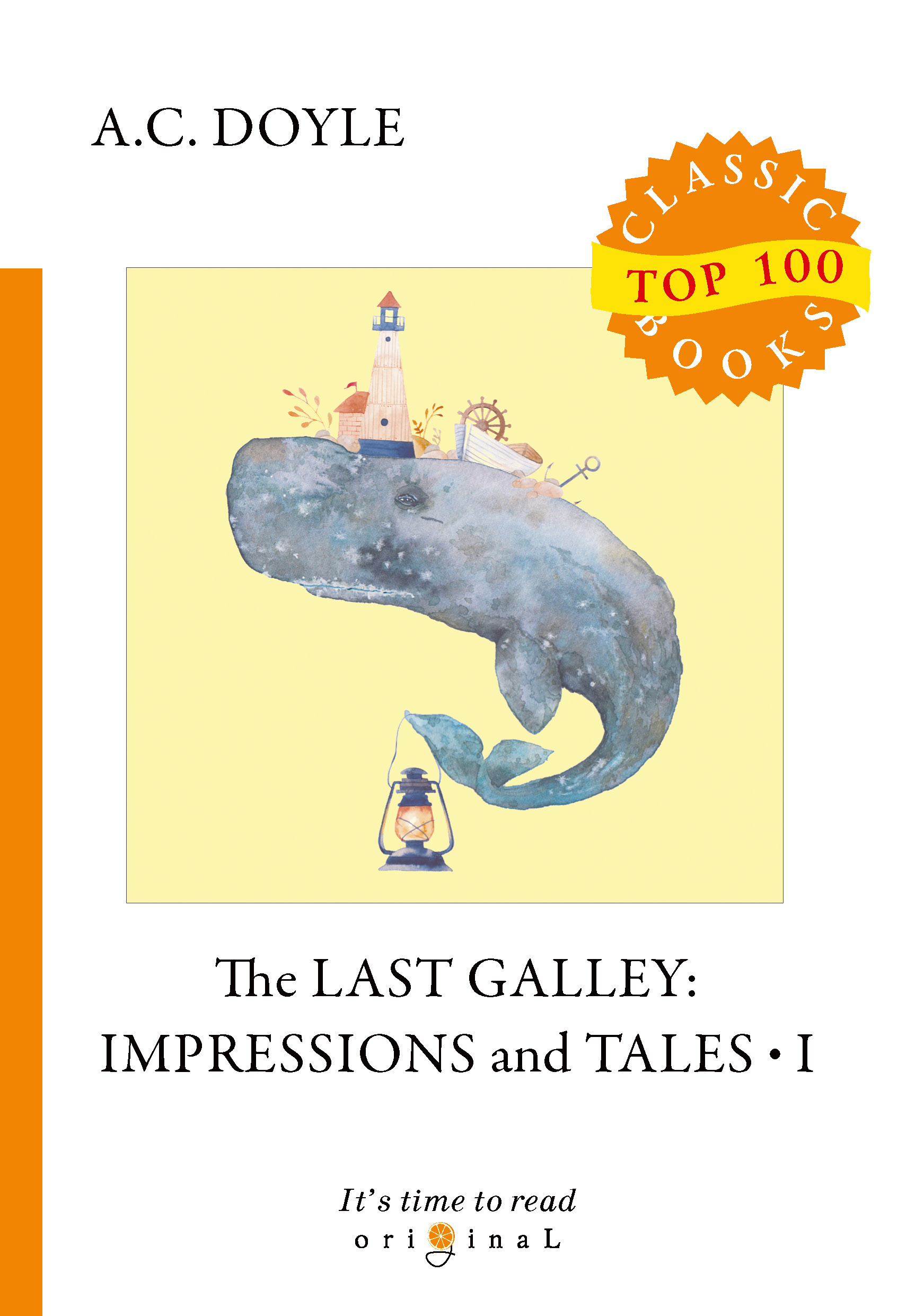 A. C. Doyle The Last Galley. Impressions and Tales arthur conan doyle the last galley impressions and tales ii