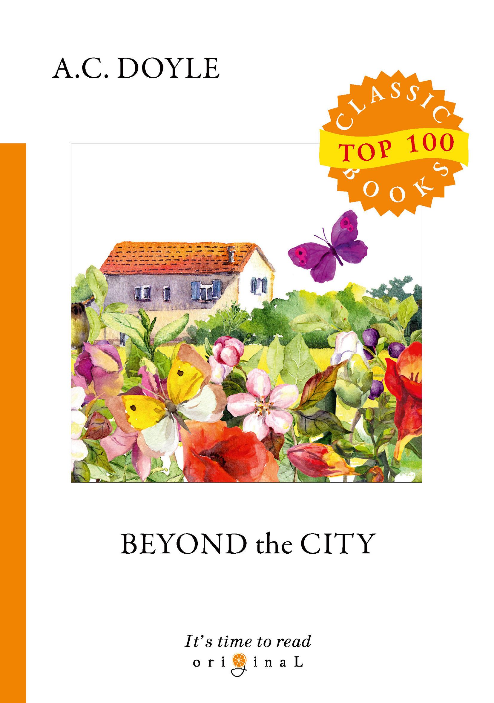 A. C. Doyle Beyond the City doyle arthur conan beyond the city