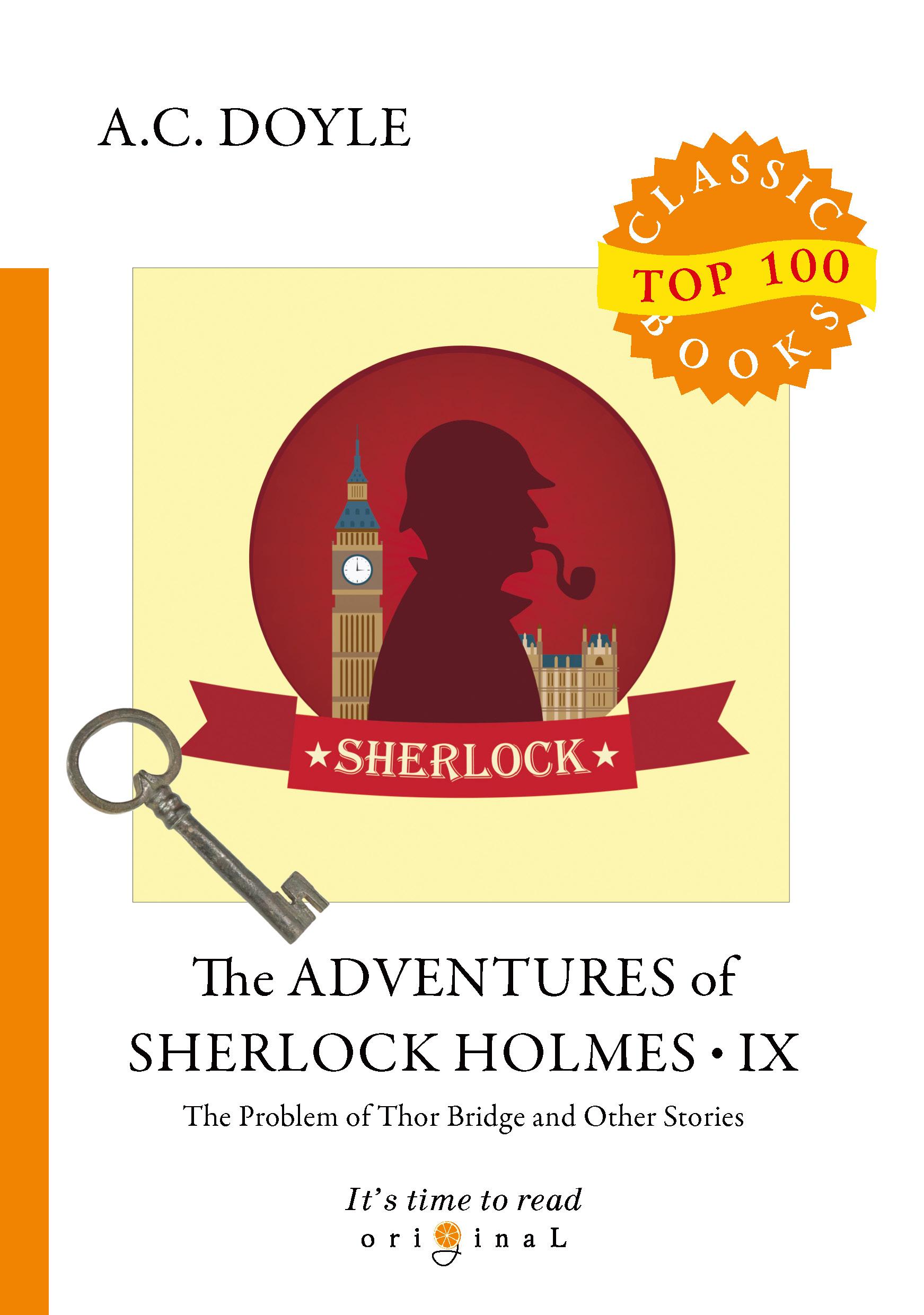 A. C. Doyle The Adventures of Sherlock Holmes IX