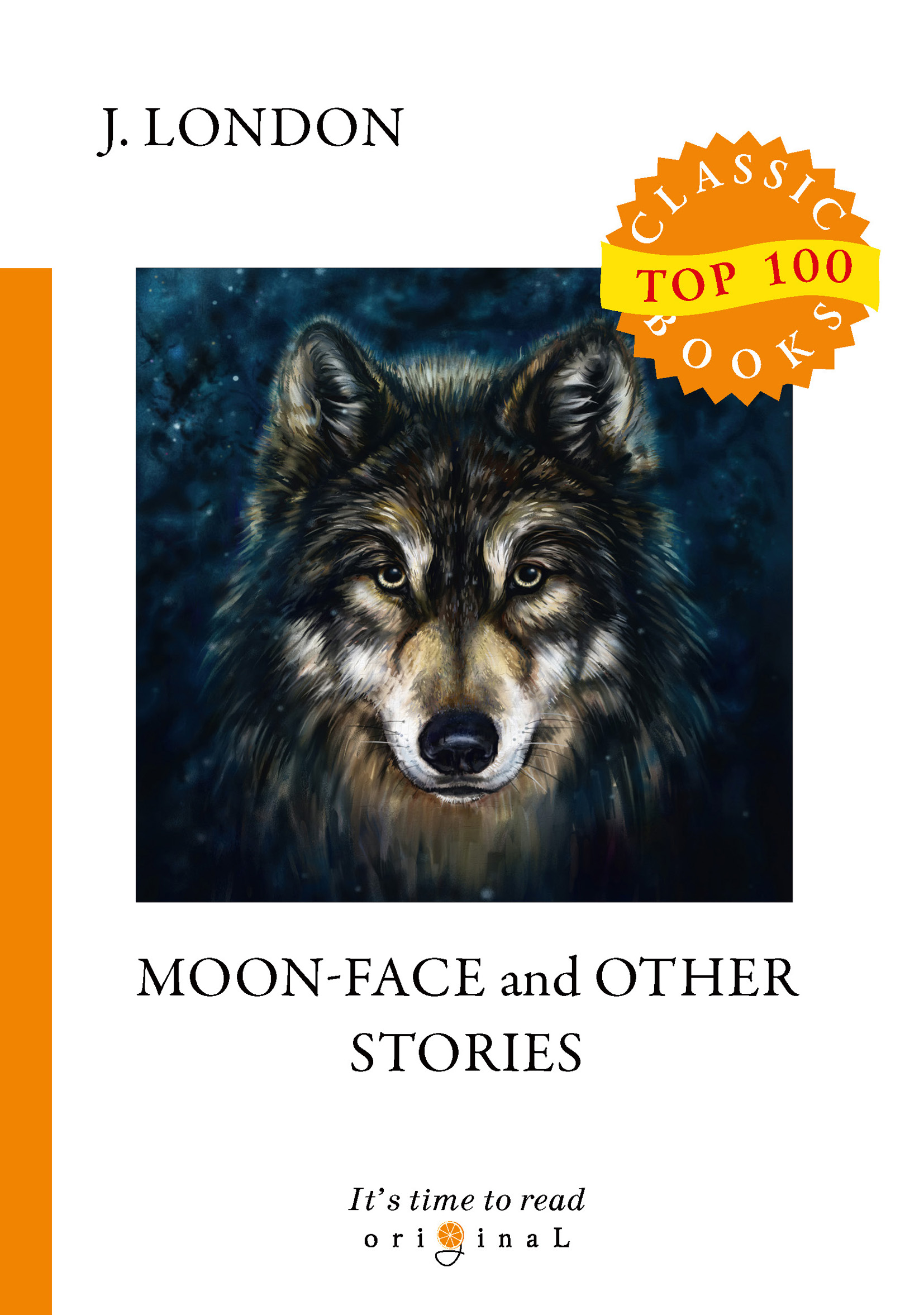 J. London Moon-Face and Other Stories london j the valley of the moon