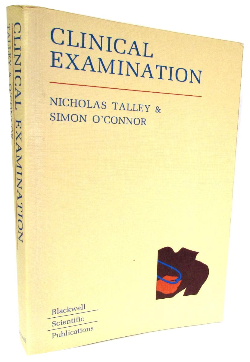 Nicholas Talley, Simon O`Connor Clinical Examination. A guide to Physical Diagnosis john talley a s10
