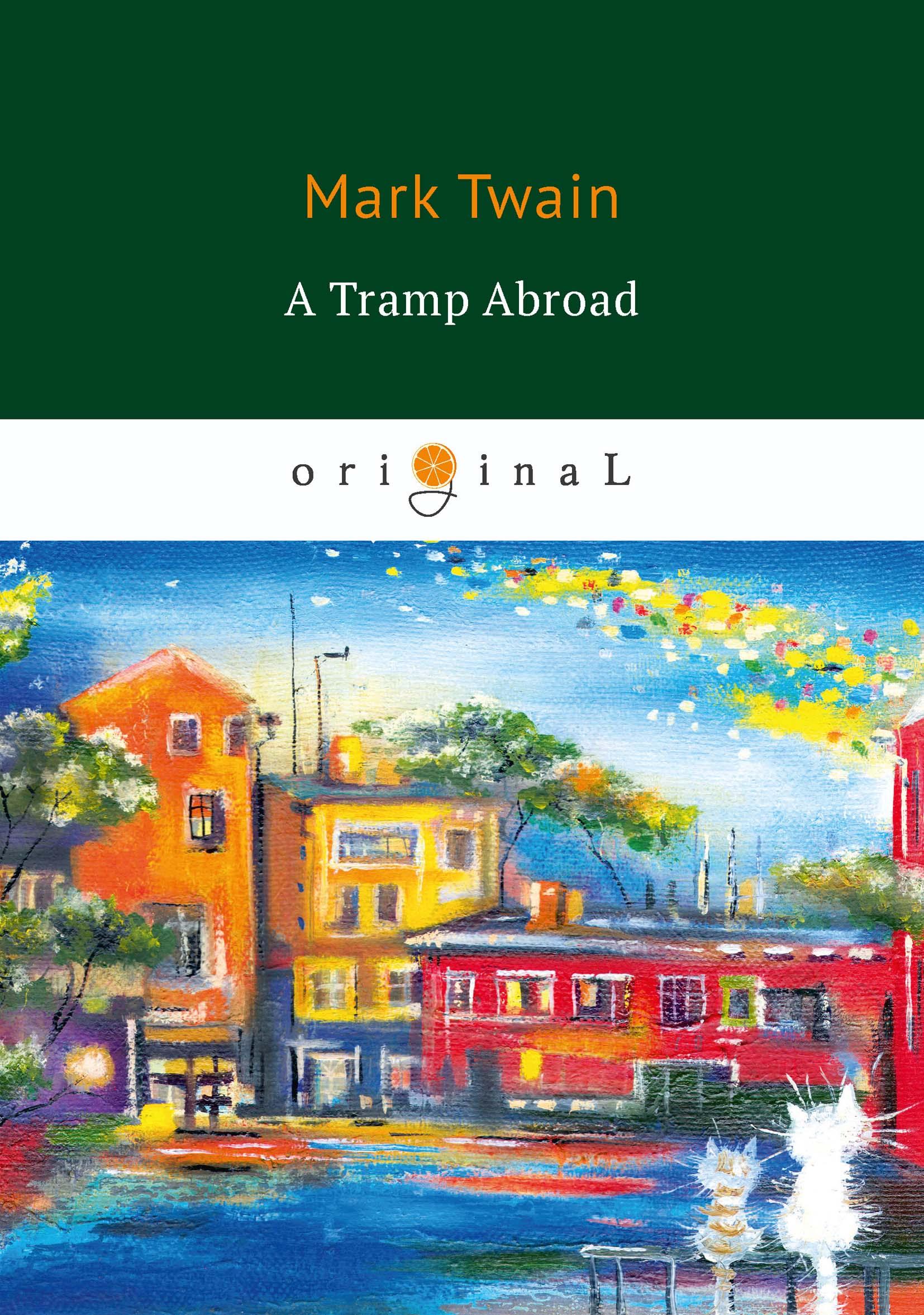 M. Twain A Tramp Abroad mark twain a tramp abroad