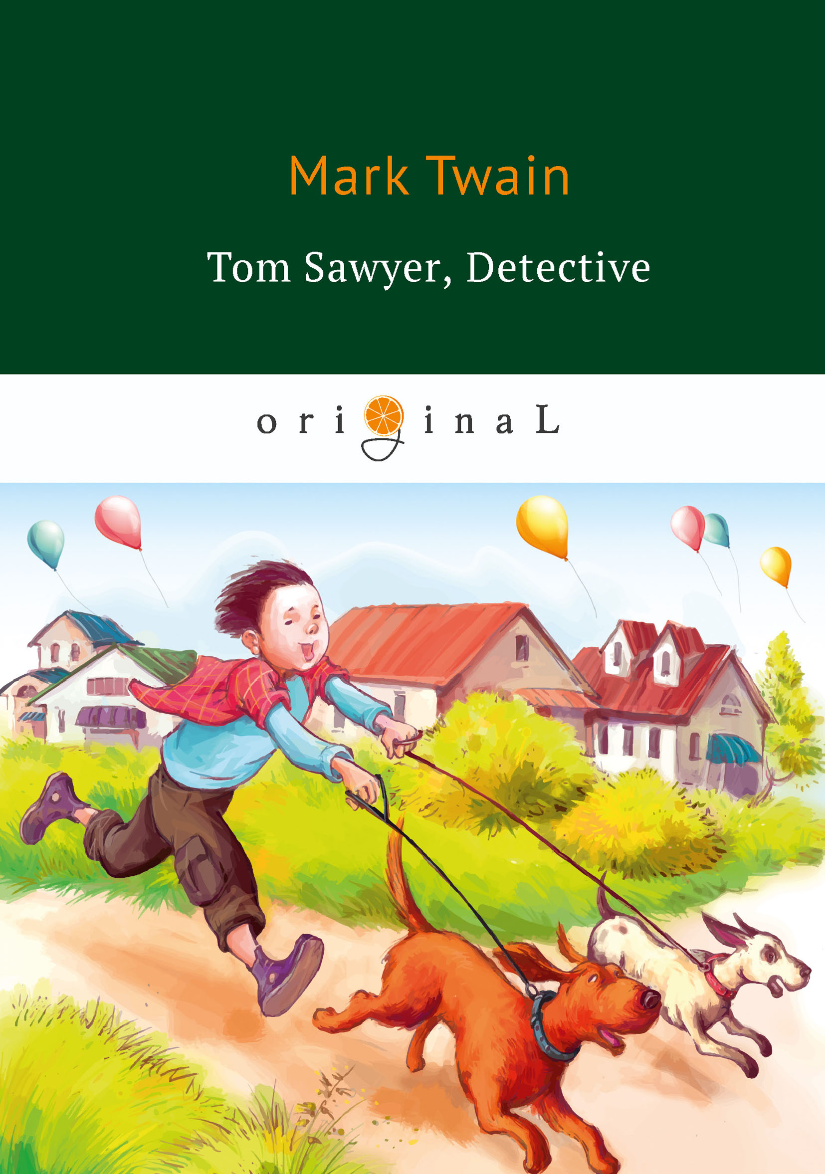 M. Twain Tom Sawyer, Detective twain m tom sawyer abroad tom sawyer detective том сойер за границей тос сойер сыщик