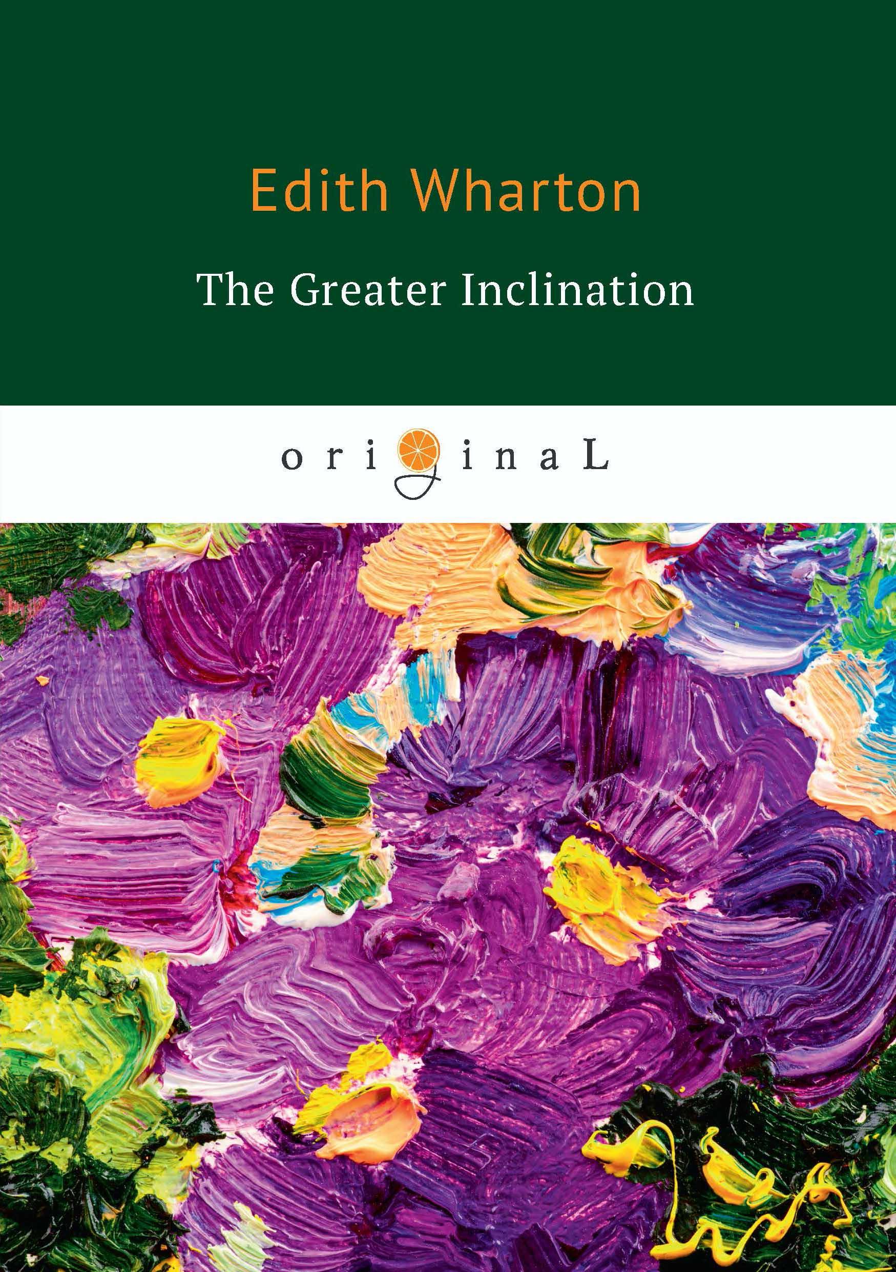 лучшая цена E. Wharton The Greater Inclination