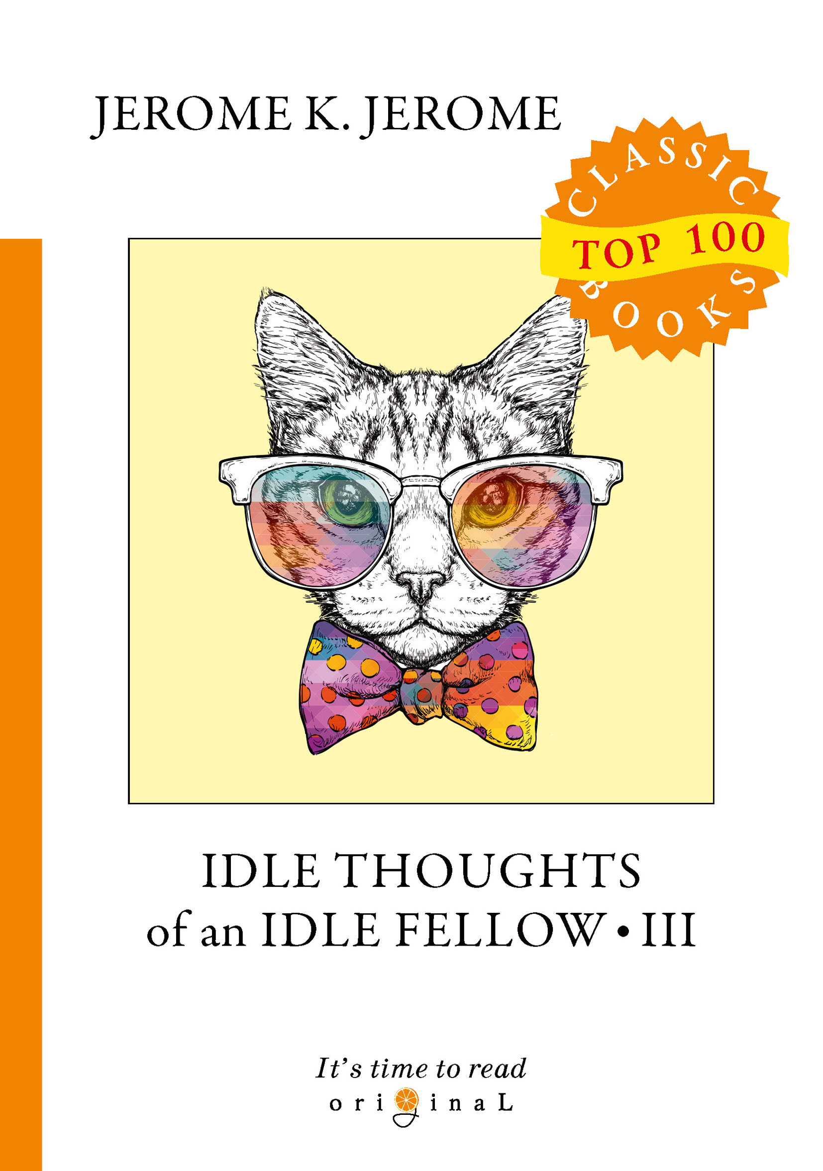 J. K. Jerome Idle Thoughts of an Idle Fellow III джером клапка джером the idle thoughts of an idle fellow