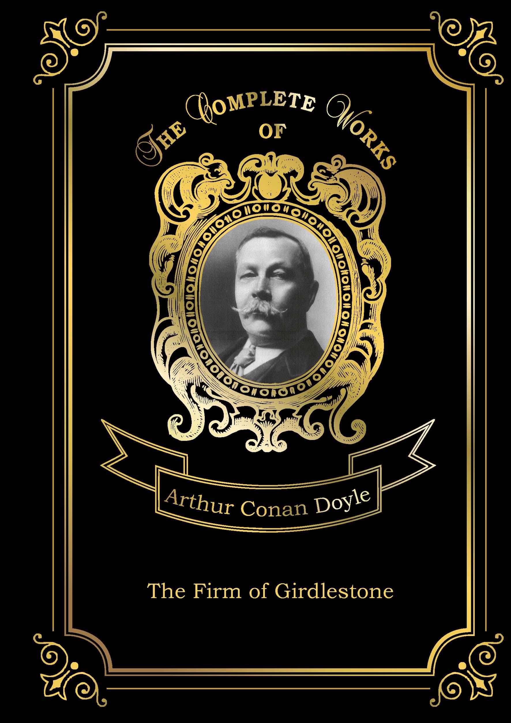 A. C. Doyle The Firm of Girdlestone the firm