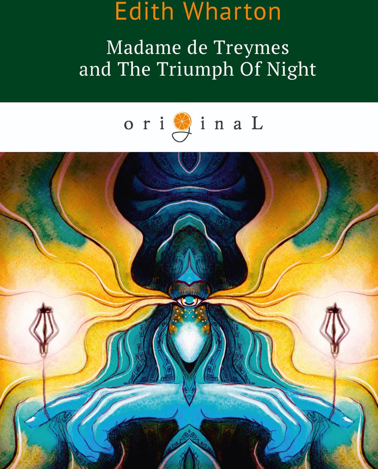 E. Wharton Madame de Treymes and The Triumph of Night e wharton sanctuary and the long run