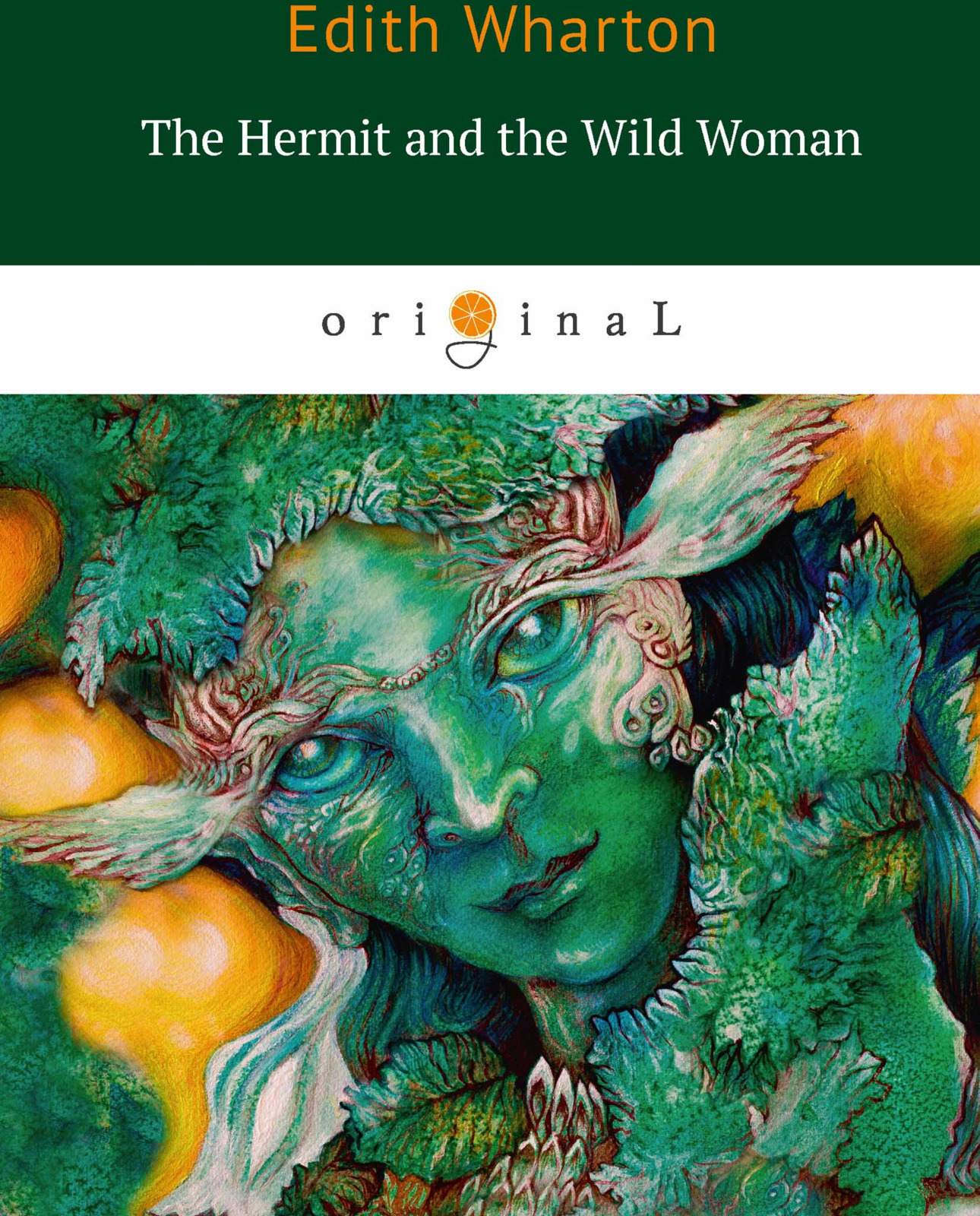 E. Wharton The Hermit and the Wild Woman the stranger in the woods the extraordinary story of the last true hermit