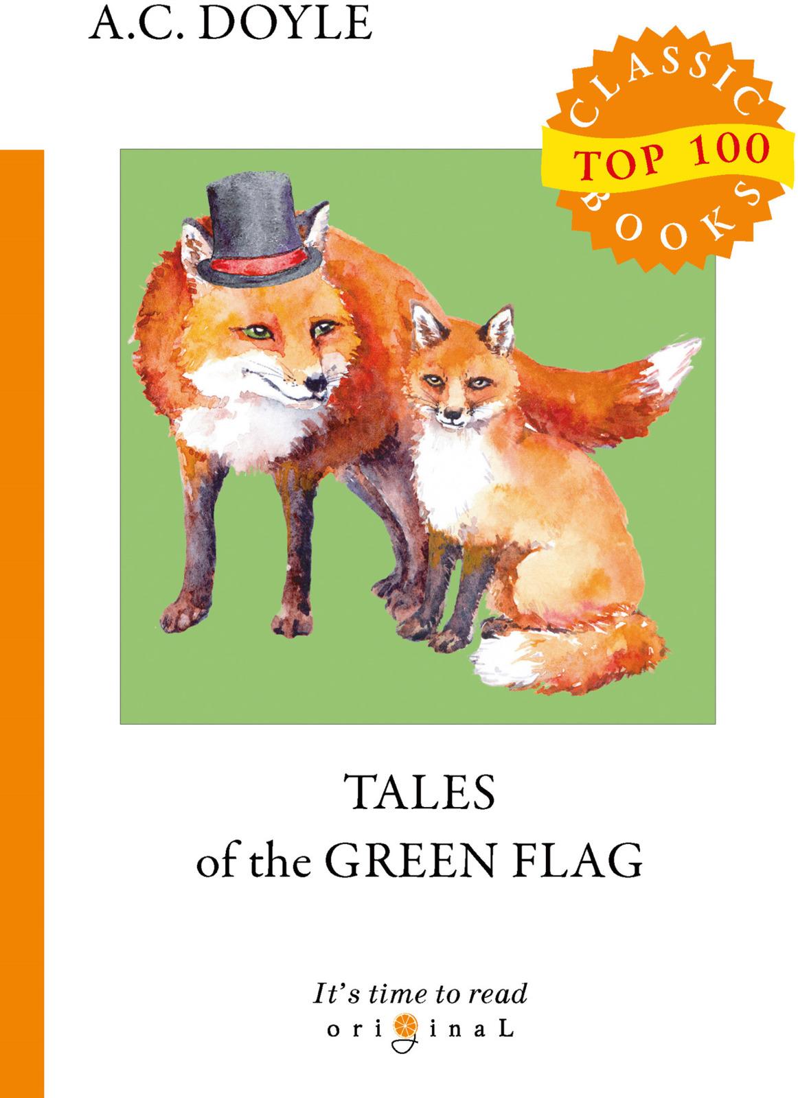 A. C. Doyle Tales of the Green Flag a c doyle tales of the green flag