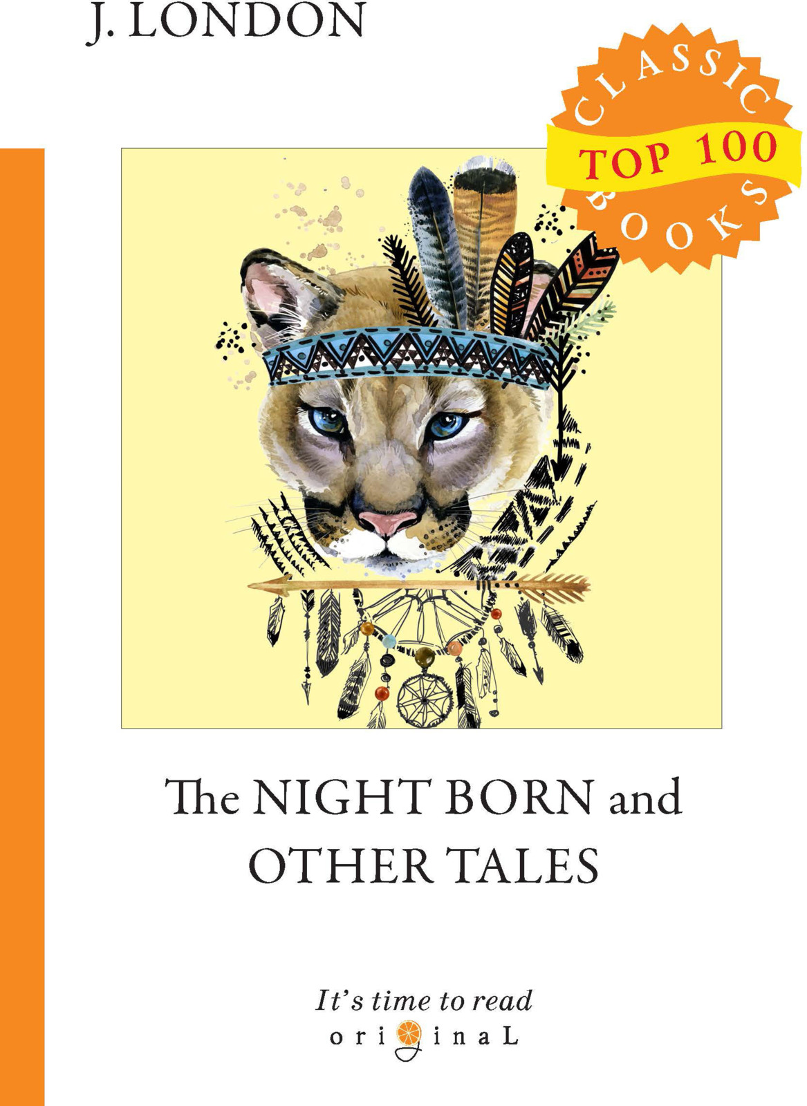 J. London The Night Born and Other Tales london j short stories iv the house of pride the night born dutch courage and other stories