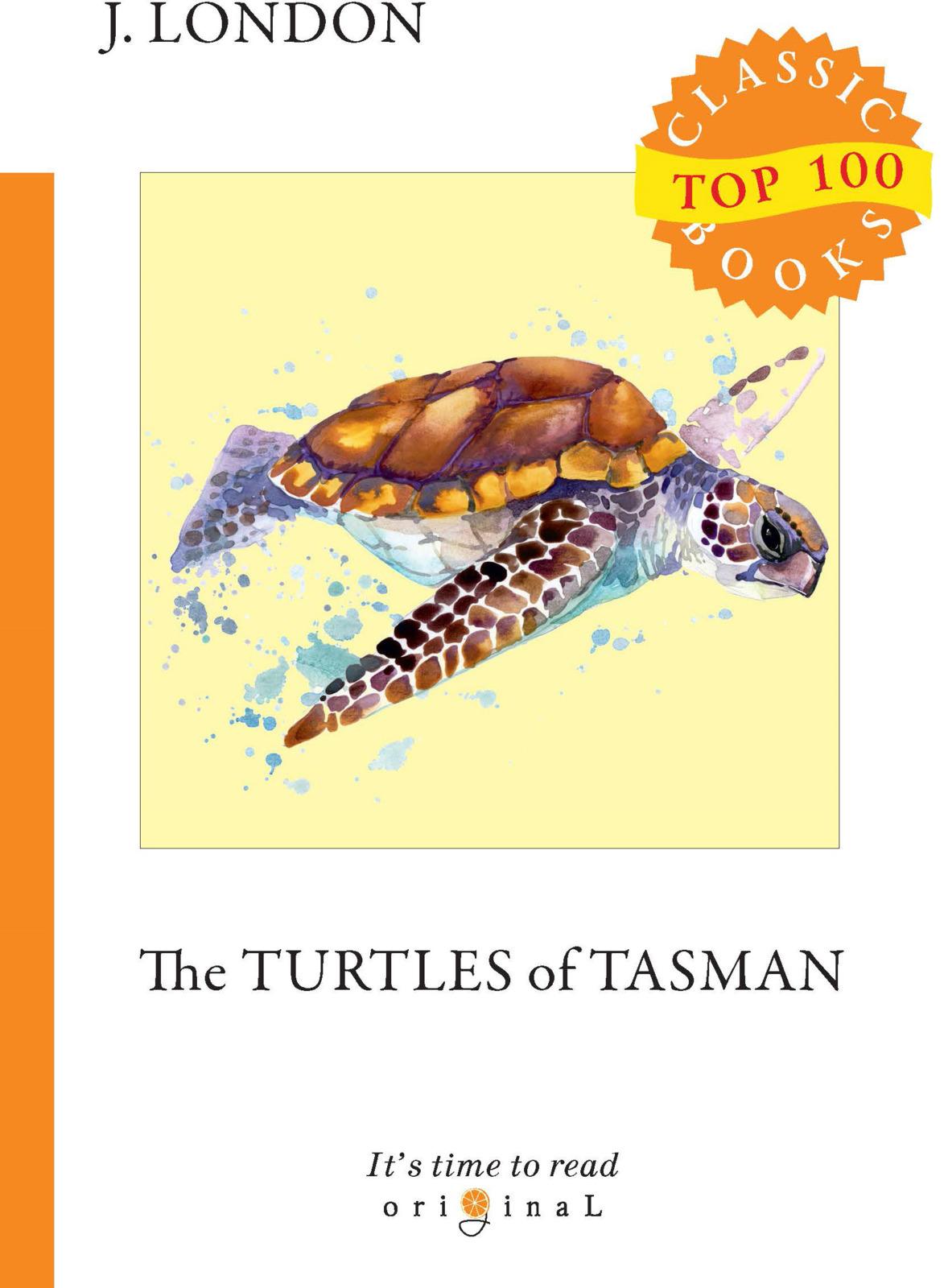 J. London The Turtles of Tasman london j the strength of the strong and the turtles of tasman сила сильных и черепахи тасмана т 25 на ан