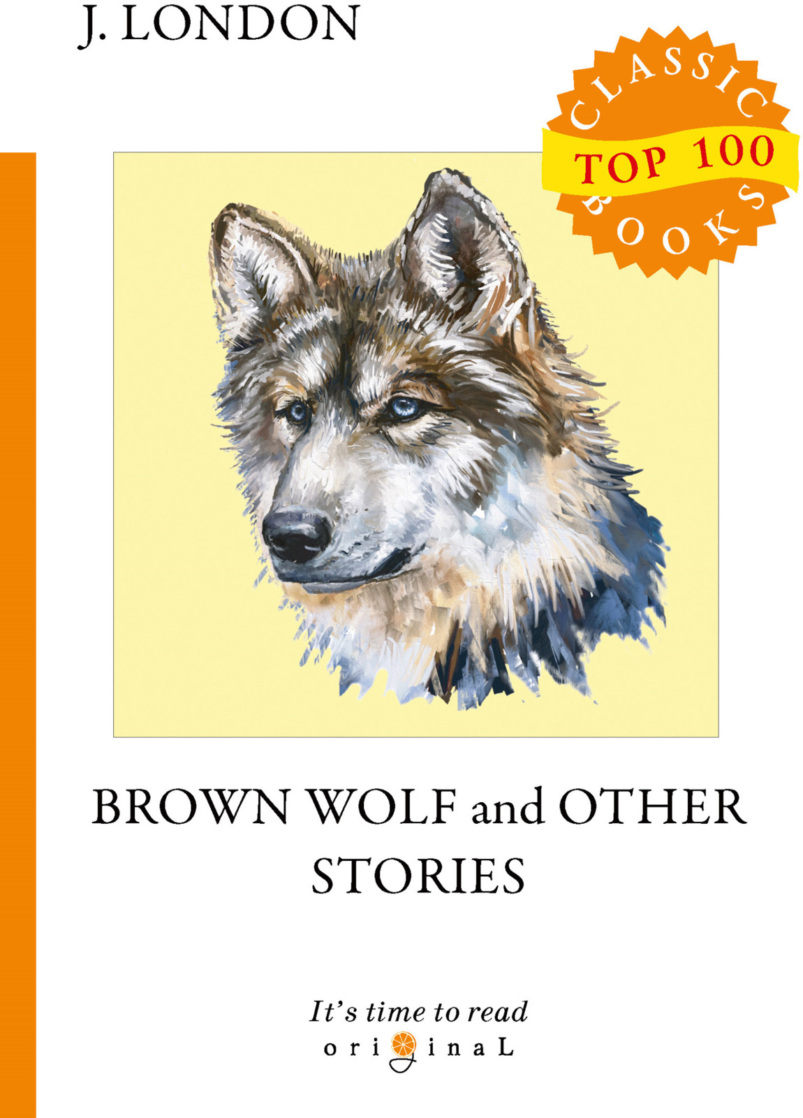 J. London Brown Wolf and Other Stories jack london short stories i