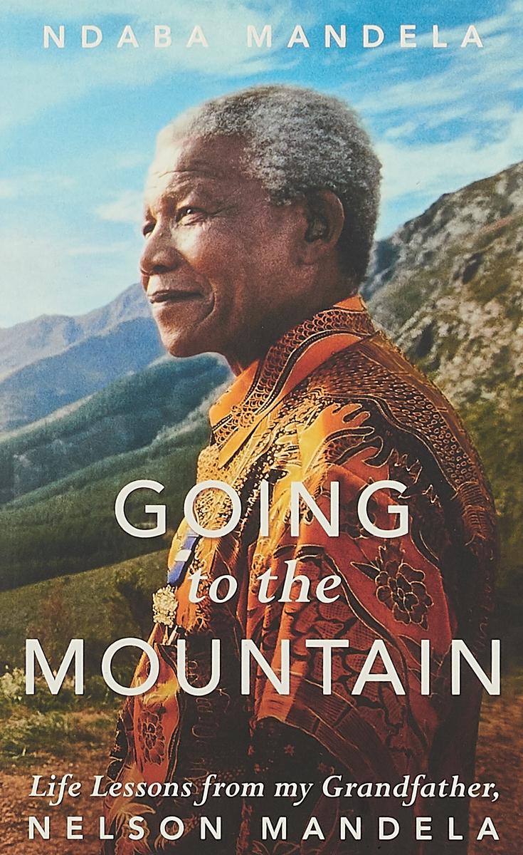 Going to the Mountain ileen bear nelson mandela a biography
