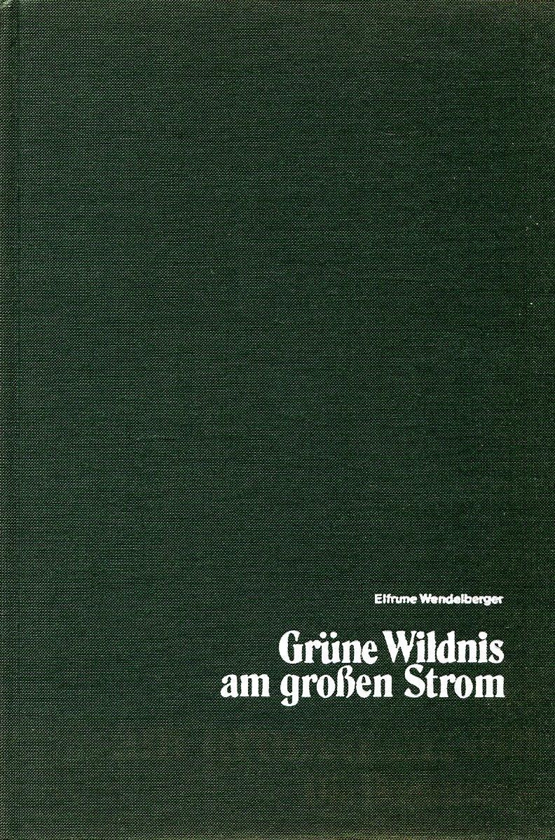 Фото - Elfrune Wendelberger Grune Wildnis Am Grossen Strom: Die Donauauen paris s strom robert d strom thinking in childhood and adolescence