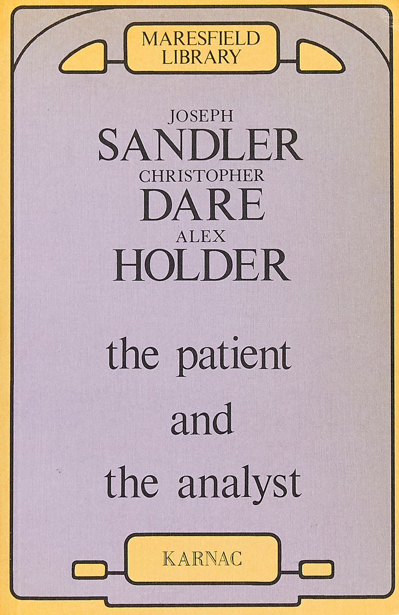 Joseph Sandler, Christopher Dare, Alex Holder The patient and the analyst peterson joseph the psychology of handling men in the army