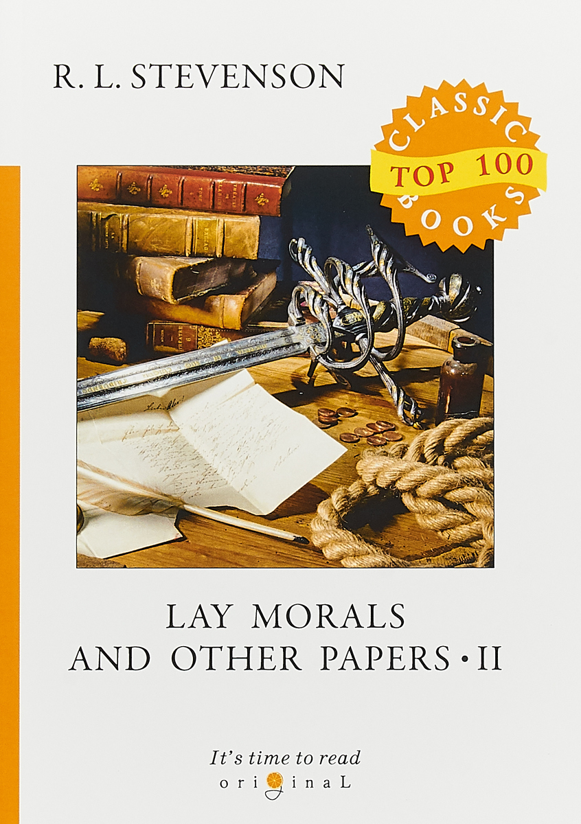 R. L. Stevenson Lay Morals and Other Papers II цена