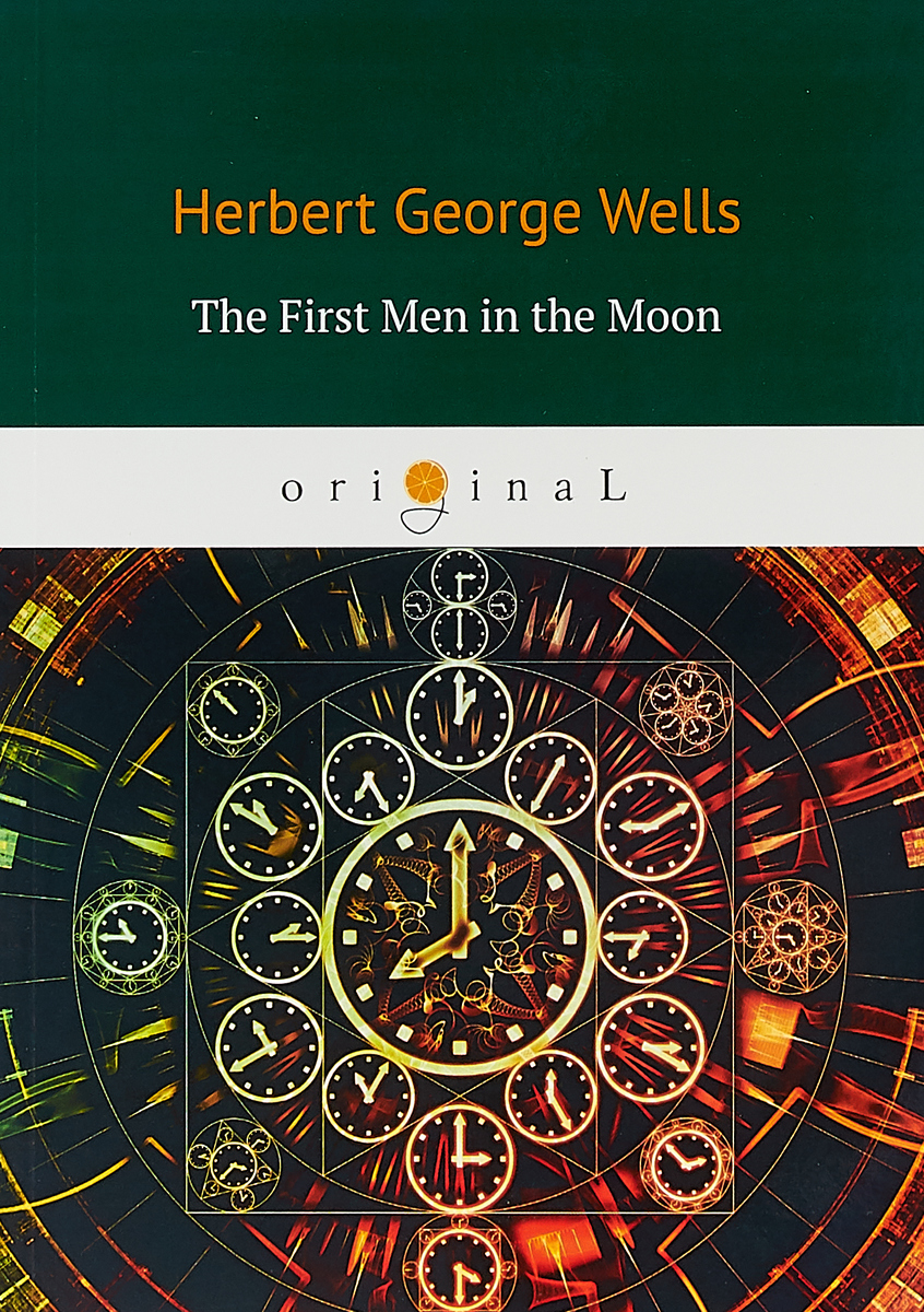 H. G. Wells The First Men in the Moon yesterday i was the moon