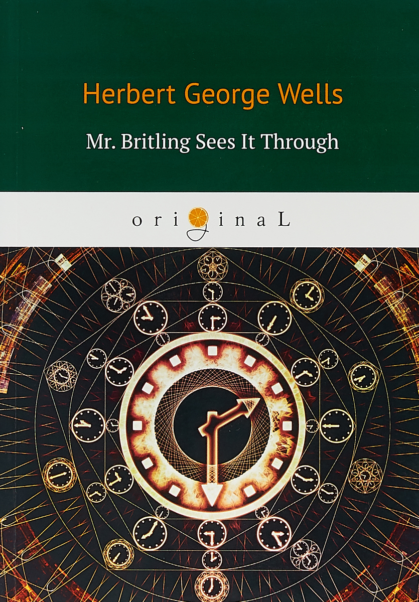 H. G. Wells Mr. Britling Sees It Through