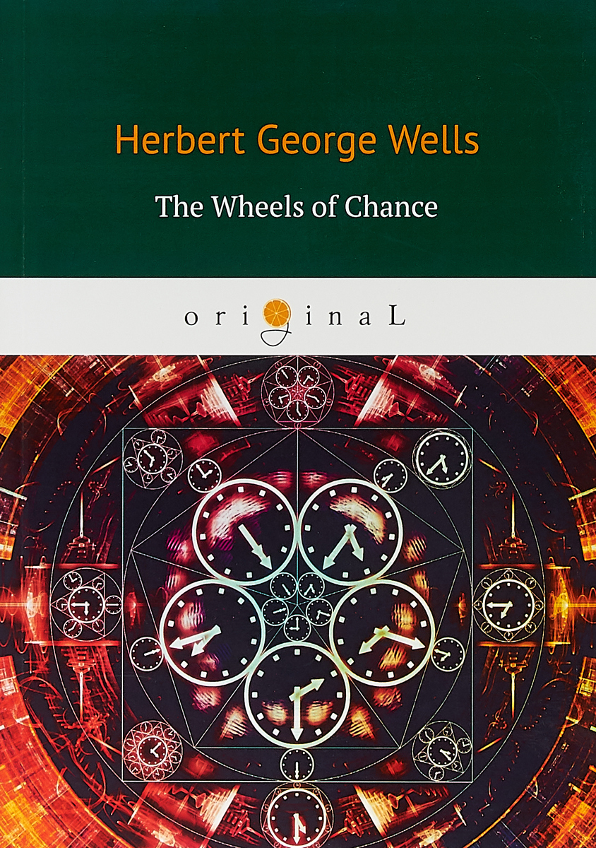 H. G. Wells The Wheels of Chance h g wells the wheels of chance